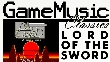 Game Music Classics 006 - Lord Of The Sword - Battle Theme - YouTube Thumb